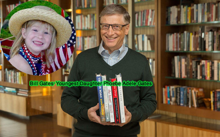 Bill Gates' Youngest Daughter Phoebe Adele Gates: Know about Phoebe and her family
